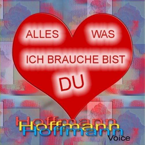 Hoffmann & Hoffmann – Alles, was ich brauche, bist …