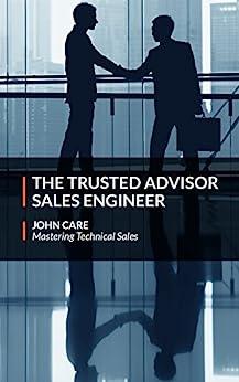 The Trusted Advisor Sales Engineer (English Edition) van [Care, John]