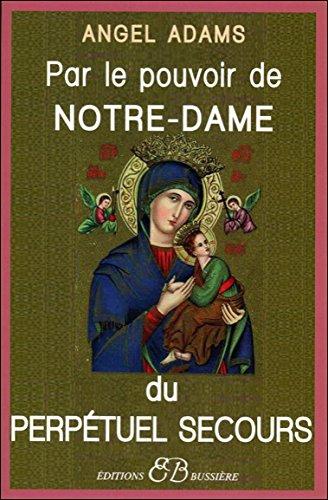 Par le pouvoir de Notre-Dame du perptuel secours