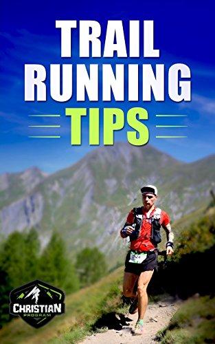Trail Running Tips: Piccola guida pratica su come approcciare il Trail Running: Volume 1