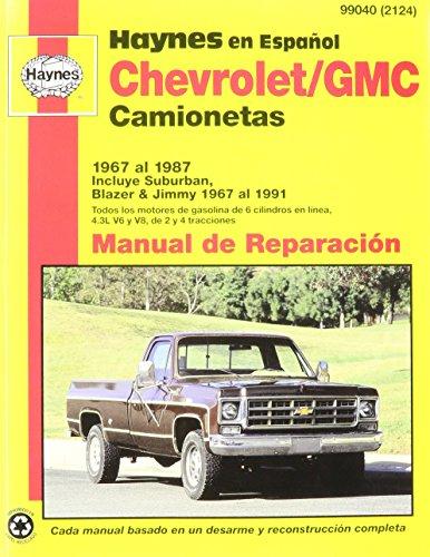 Camionetas Chevrolet & Gmc Manual De Reparacion: Modelos Cubiertos : Caminonetas Chevrolet Y Gmc 1967 Al 1987, Blazer, Jimmy Y Suburban 1967 Al 1991