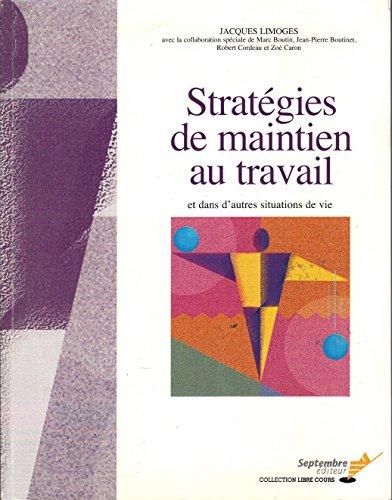 Stratégies de maintien au travail et dans d'autres situations de vie par Jacques Limoges
