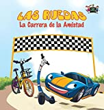 Las Ruedas: La Carrera de La Amistad: The Wheels: The Friendship Race: Spanish Edition (Spanish Bedtime Collection)