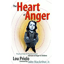 The Heart of Anger: Practical Help for the Prevention and Cure of Anger in Children (English Edition)