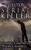 The Evolution of a Serial Killer (A DCI Morton Crime Novel Book 6) by Sean Campbell, Daniel Campbell