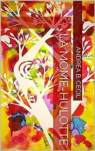 La Môme-Hulotte par Andrea B. Cecil
