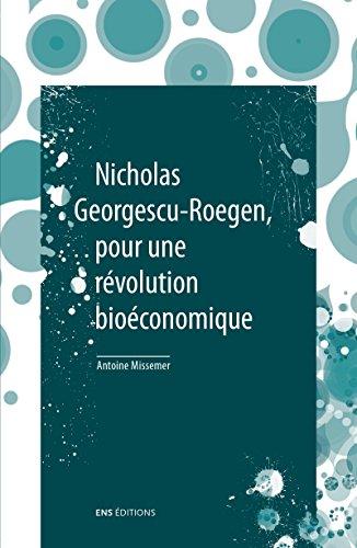 Nicholas Georgescu-Roegen, pour une révolution bioéconomique: Suivi de De la science économique à la bioéconomie par Nicholas Georgescu-Roegen