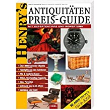 Henry's Antiquitäten Preisguide: Mit Expertentipps und Bewertung