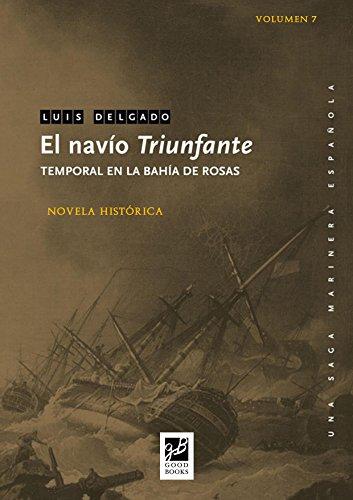 El navío Triunfante: Temporal en la Bahía de Rosas (Una saga marinera española nº 7) por Luis Delgado