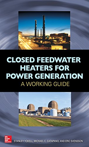 Closed Feedwater Heaters for Power Generation: A Working Guide (English Edition)