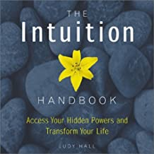 The Intuition Handbook: Access Your Hidden Powers and Transform Your Life by Judy Hall (2003-03-01)