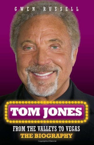 Tom Jones: From the Valleys to Vegas - The Biography by Gwen Russell (2009-11-02)