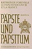 Le pape Innocent III et la France (Päpste und Papsttum)