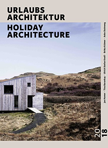 URLAUBSARCHITEKTUR - Selection 2018: Die schönsten Ferienhäuser zum Mieten / SPECIAL HOUSES FOR THE BEST WEEKS OF THE YEAR Buch-Cover