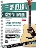 Spielend Gitarre Lernen: Die neue Anfänger-Gitarrenschule - inkl. 135 Video-Tutorials