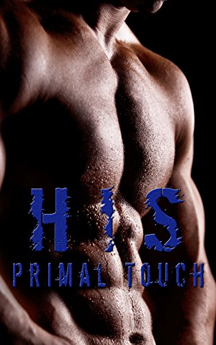 His Primal Touch (16 Book MEGA Bundle)