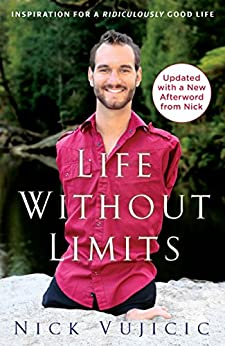 Life Without Limits: Inspiration for a Ridiculously Good Life di [Vujicic, Nick]
