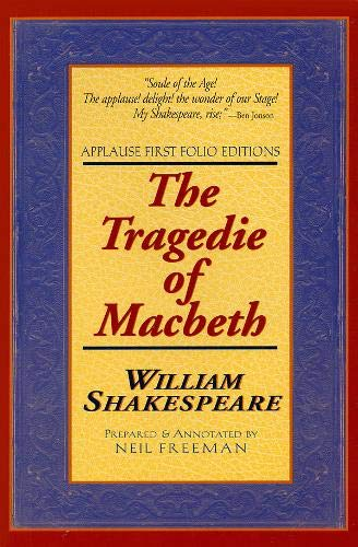The Tragedie of Macbeth: Applause First Folio Editions (Applause Shakespeare Library Folio Texts)