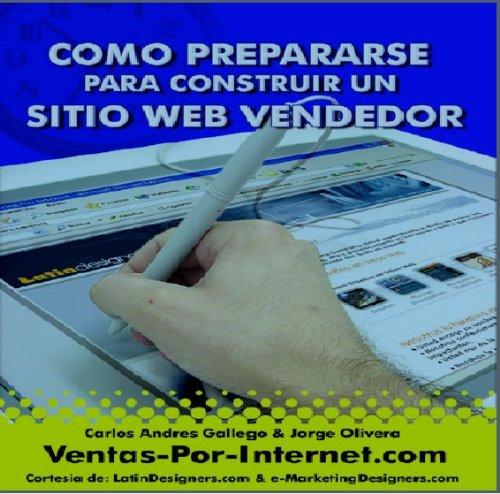 Como Prepararse Para Construir Un Sitio Web Vendedor por Carlos Andres Gallego