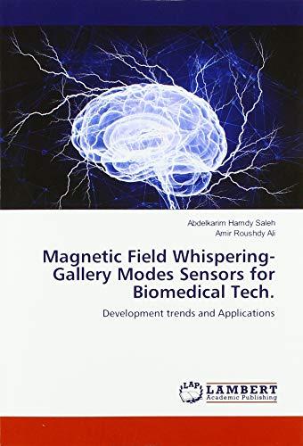 Magnetic Field Whispering-Gallery Modes Sensors for Biomedical Tech.: Development trends and Applications par Abdelkarim Hamdy Saleh