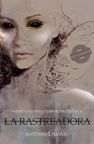 La Rastreadora (Nueva versión): Premio Pandemia Terror Psicológico por Antonio Lagares