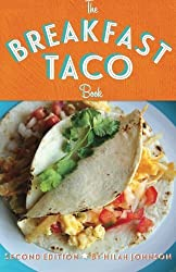 The Breakfast Taco Book by Hilah Johnson (2013-12-12)