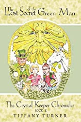 The Lost Secret of the Green Man: Book 2