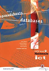 ICT for OCR National Level 2 Student Book: Unit 6 Spreadsheets design and use and Unit 7 Databases design and use: Units 6 and 7 Student Book (OCR Nationals in ICT Level 2)