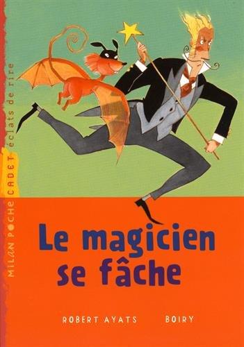 Le magicien se fâche