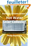 Build an Extreme Green Solar Hot Wate...