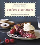 Perfect Pies & More: All New Pies, Cookies, Bars, and Cakes from America's Pie-Baking Champion by Michele Stuart (2013-10-22)