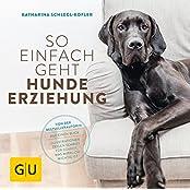 GU Haus & Garten Tier-spezial: So einfach geht Hundeerziehung: Von der Bestseller-Autorin – Auf einen Blick: Illustrationen zeigen Schritt für Schritt, was wirklich wichtig ist (GU Tier - Spezial)