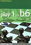 Play 1..b6: A Dynamic And Hypermodern Opening System For Black by Christian Bauer (October 01,2005)