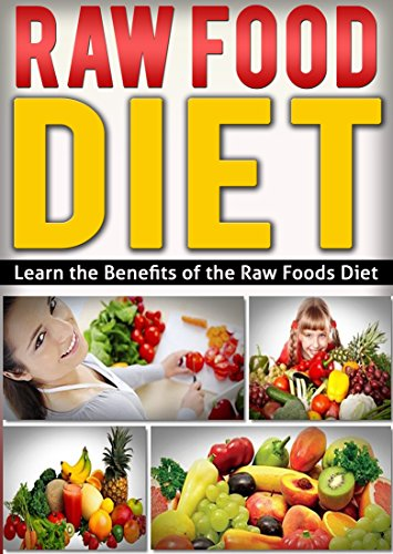 Raw Food Diet: Learn The Benefits Of The Raw Food Diet (English Edition) (Gluten-free Nation)