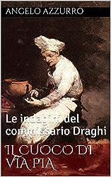 Il cuoco di Via Pia: Le indagini del commissario Draghi