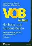 VOB im Bild Hochbau- und Ausbauarbeiten: Abrechnung nach der VOB 2012 mit Ergänzungen 2015