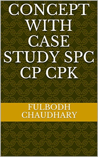 Concept with case study SPC Cp CPK (English Edition) eBook ...
