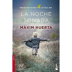 La noche soñada: Premio Primavera de Novela 2014 (NF Novela)
