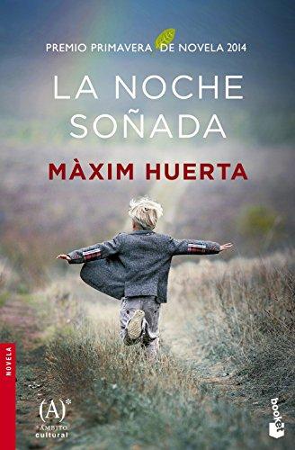 La noche soñada: Premio Primavera de Novela 2014 (Novela y Relatos)
