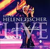 Best of Live: So Wie Ich Bin by Fischer, Helene (2010-12-10)