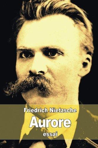 Aurore: R??flexions sur les pr??jug??s moraux (French Edition) by Friedrich Nietzsche (2015-04-09)