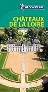 Guide Vert Châteaux de la Loire Michelin par Michelin