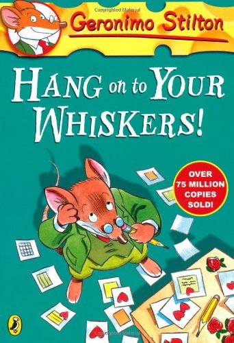 Geronimo Stilton: Hang On To Your Whiskers! (#10) by Geronimo Stilton (1-Aug-2013) Paperback