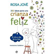 365 Ideas Para Una Crianza Feliz (Psicología)