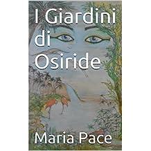 I Giardini di Osiride (Italian Edition)