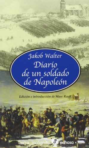Diario de Un Soldado de Napoleon por Jakob Walter
