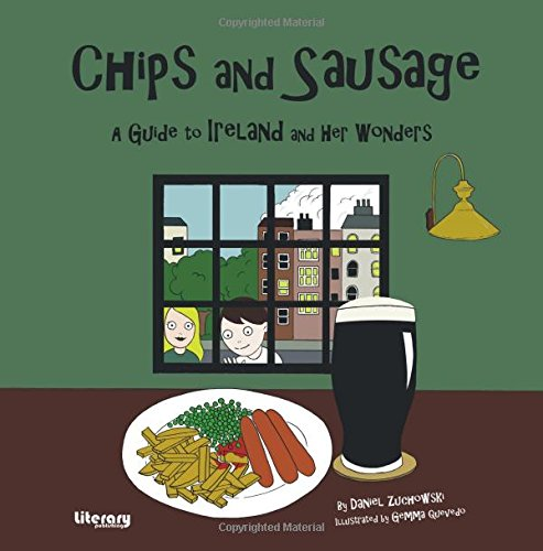 Dublin-chip (Chips and Sausage: A Guide to Ireland and Her Wonders)