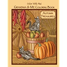 Color With Me! Grandma & Me Coloring Book: Autumn Treasures