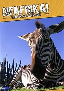 Auf nach Afrika! - Tiere, Wildnis, Abenteuer, Vol. 1