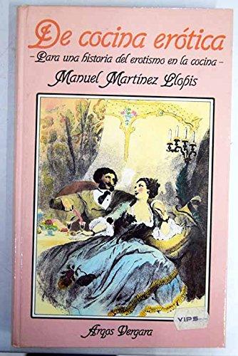 De cocina erótica: para una historia del erotismo en la cocina por Manuel Martinez Llopis